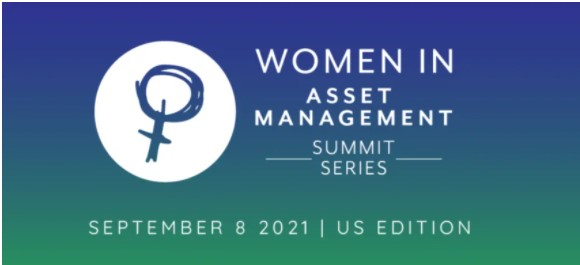 'Breaking the Wall Street stigma': Highlights from Women in Asset Management US Summit